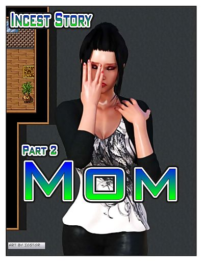 Incest Story - Part 2: Mom -..